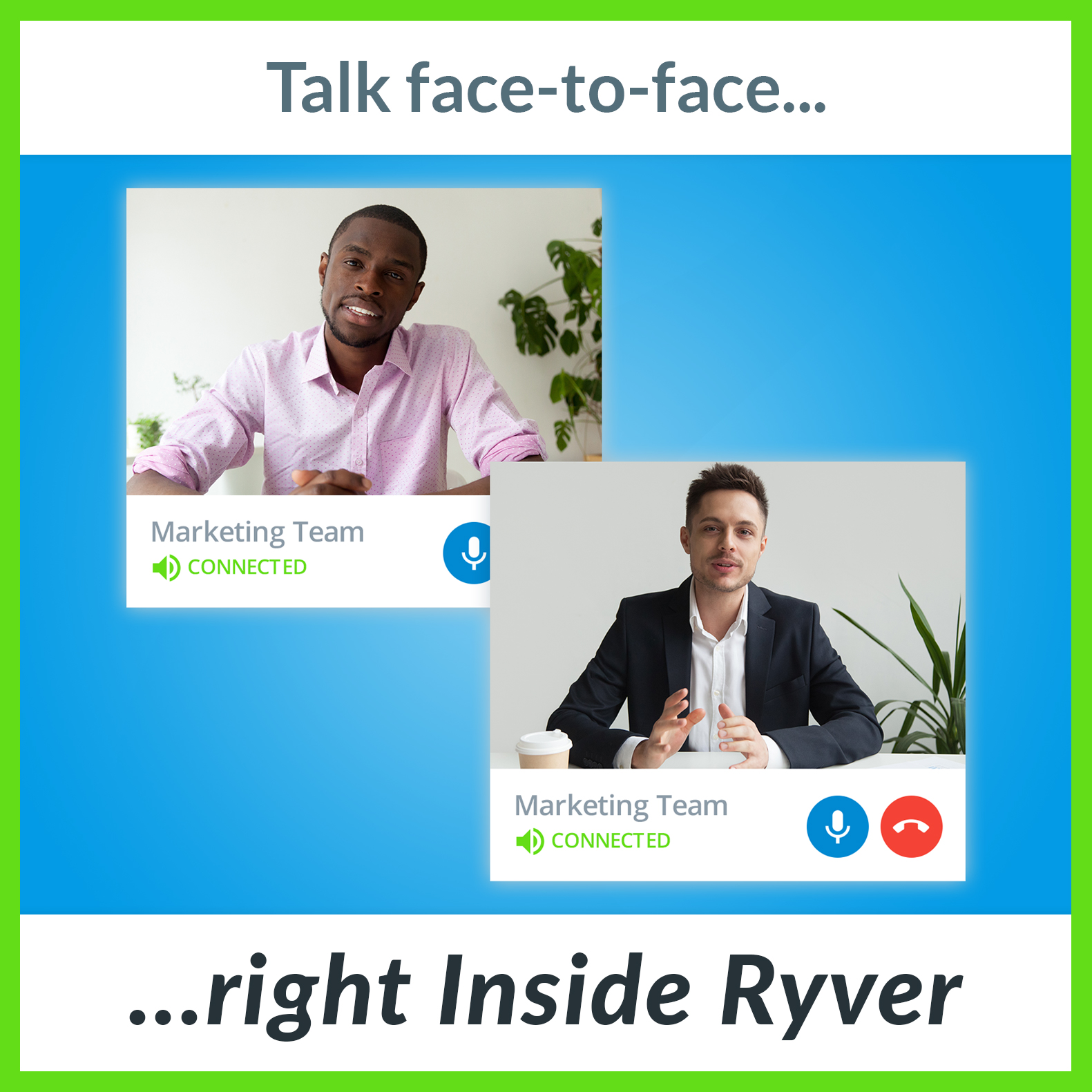 Talk to anyone in Ryver with Video Calls